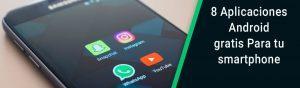8-Aplicaciones-Android-gratis-Para-tu-smartphone